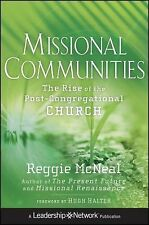 Jossey-Bass Leadership Network Ser.: Missional Communities : The Rise of the...