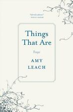 Things That Are: Essays, Leach, Amy