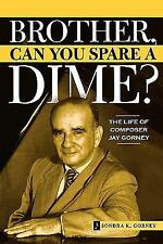 BROTHER, CAN YOU SPARE A DIME? - NEW PAPERBACK BOOK