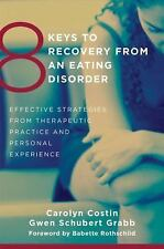 8 Keys to Recovery from an Eating Disorder: Effective Strategies from Therapeuti