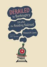NEW - Derailed by Bankruptcy: Life after the Reading Railroad