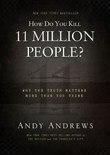 How Do You Kill 11 Million People? Why Truth Matters SIGNED Andy Andrews