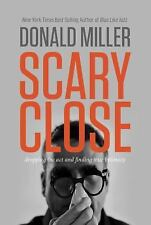 DONALD MILLER Scary Close hardcover HB million miles blue like jazz rob bell