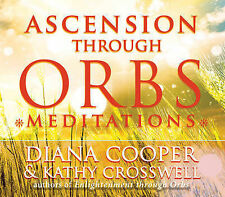 Ascension Through Orbs Meditations by Kathy Crosswell, Diana Cooper...