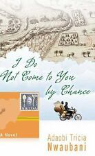 I Do Not Come to You by Chance, Nwaubani, Adaobi Tricia, Good Books