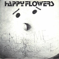 Happy Flowers - Call Me Pudge - 1990 Homestead NEW 7 Inch Vinyl Record