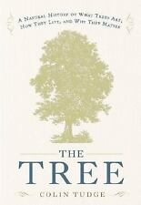 The Tree: A Natural History of What Trees Are, How They Live, and Why They Matte