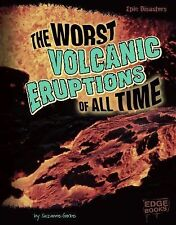 The Worst Volcanic Eruptions of All Time (Edge Books)