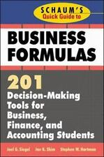 Schaum's Quick Guide to Business Formulas: 201 Decision-Making Tools for Busines