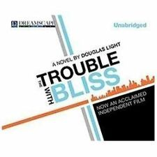 The Trouble with Bliss by Douglas Light (2012, MP3 CD, Unabridged)