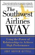 The Southwest Airlines Way: Using the Power of Relationships to Achieve High...