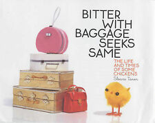 Bitter with Baggage Seeks Same: The Life and Times of Some Chickens, Sloane Tane