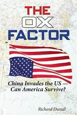 The Ox Factor China Invades The US-Can America Survive?