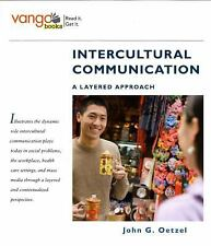 Intercultural Communication : A Layered Approach by John G. Oetzel (2008,...