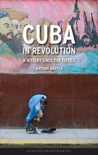 Cuba in Revolution: A History Since the Fifties (Contemporary Worlds), Excellent
