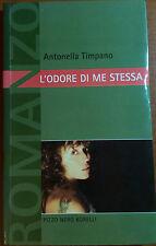 L'ODORE DI ME STESSA - ANTONELLA TIMPANARO - BORELLI - 2003 - M