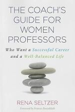 2015-07-02, The Coach's Guide for Women Professors: Who Want a Successful Career