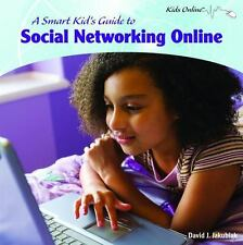 A Smart Kid's Guide to Social Networking Online (Kids Online)-ExLibrary