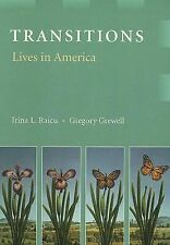 Transitions: Lives In America, Irina Raicu, Gregory Grewell, Excellent Book