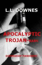 Apocalyptic;Trojan-Rabv : Doomsday Pandemic by L. L. Downes (2013, Paperback)