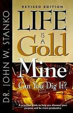 Life Is a Gold Mine-Can You Dig It? by Stanko, John -Paperback