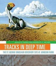 Tracks in Deep Time: The St. George Dinosaur Discovery Site at Johnson Farm by