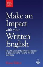 Make an Impact with Your Written English: How to Write Presentations, -ExLibrary