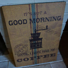 RUSTIC CANVAS COFFEE BAG Good Morning Grinder CAFE SHOP KITCHEN DECOR SIGN - NEW