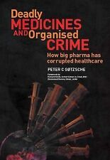 Deadly Medicines and Organised Crime: How Big Pharma Has Corrupted Healthcare...