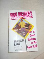 Pink Highways: Tales of Queer madness on the Open Road by Michael Lane (1995, HC