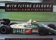 WITH FLYING COLOURS : THE PIRELLI ALBUM OF MOTOR SPORT - SETRIGHT et al