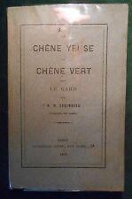 Martial REGIMBEAU, Le chêne yeuse ou chêne vert dans le Gard - Nîmes, 1879.
