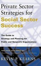 Private Sector Strategies for Social Sector Success : The Guide to Strategy...