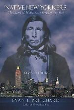 Native New Yorkers: The Legacy of the Algonquin People of New York