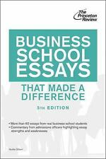 Graduate School Admissions Guides: Business School Essays That Made a Difference