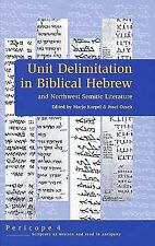 Unit Delimitation in Biblical Hebrew and Northwest Semitic Literature (Pericope
