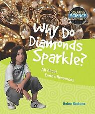 Why Do Diamonds Sparkle?: All About Earth's Resources (Solving Science-ExLibrary