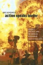 Action Speaks Louder: Violence, Spectacle, and the American Action Movie (Wesle