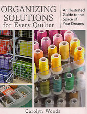 Organizing Solutions For Every Quilter Illustrated Guide for Sorting More