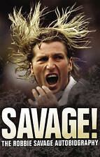 Savage!: The Robbie Savage Autobiography by Robbie Savage, Janine Self...
