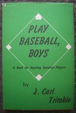 Play Baseball, Boys! - 1957 Hardcover Book with dustjacket by J. Carl Trimble