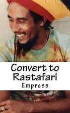 Convert to Rastafari : Rastafari Livity Q&a Test Book by Ms Empress (2015,...