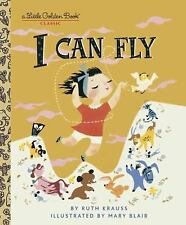Little Golden Book: I Can Fly by Ruth Krauss (2003, Hardcover)
