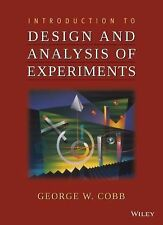 Introduction to Design and Analysis of Experiments by George W. Cobb (2008,...