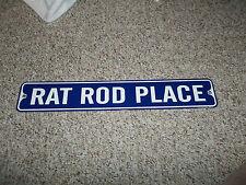 RAT ROD PLACE - ALUMINUM STREET SIGN - FORD,CHEVY,BUICK,PONTIAC HOT ROD,GASSER