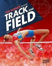 Science of the Summer Olympics: The Science Behind Track and Field by Lisa J....
