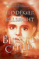 Blessed Child by Bill Bright and Ted Dekker (2001, Paperback)