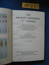 """G. W.Williamson  THE AIRCRAFT ENGINEER'S """"C"""" LICENCE"""