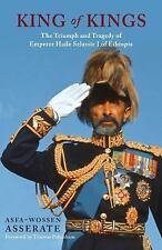 King of Kings : Triumph and Tragedy of Emperor Haile Selassie of Ethiopia by...