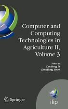 Computer and Computing Technologies in Agriculture II, Volume 3 : Hardcover NEW